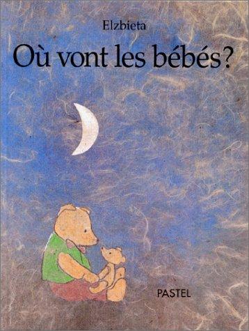 Children's Storybooks in Hardback: Ou Vont Les Bebes? (French Edition): Elzbieta