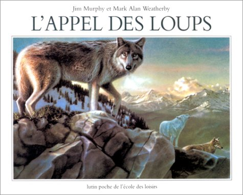 L'appel des loups (2211042236) by Murphy, Jim; Weatherby, Mark Alan