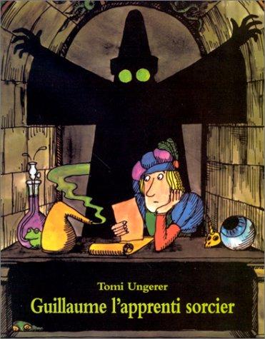 Guillaume l'apprenti sorcier (2211042813) by Barbara Hazen; Adolphe Chagot; Tomi Ungerer