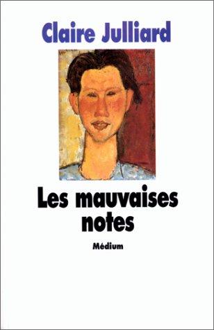 MAUVAISES NOTES (LES): JULLIARD CLAIRE