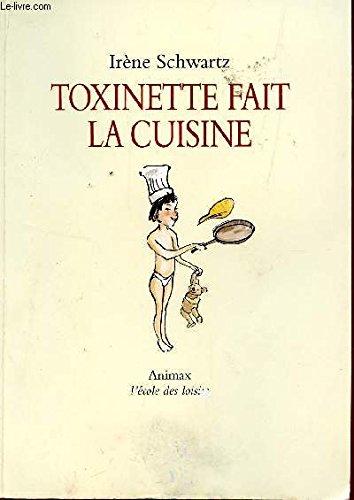 9782211045384: Toxinette Fait La Cuisine