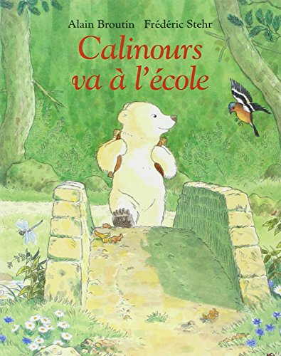 9782211046350: Calinours Va a L'Ecole (French Edition)
