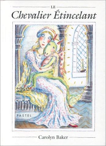 Le Chevalier ?tincelant (French Edition): Carolyn Baker
