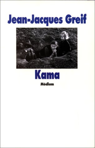 KAMA: GREIF JEAN-JACQUES