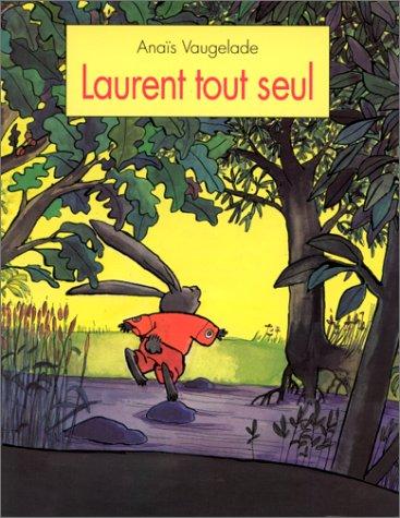 9782211048941: Laurent tout seul
