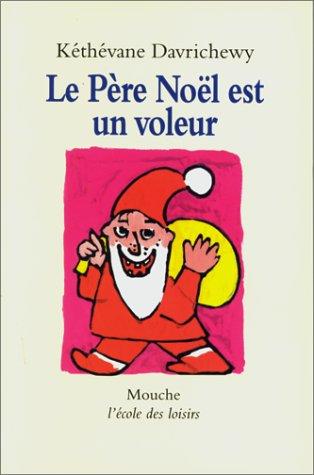 9782211048972: Le Père Noël est un voleur