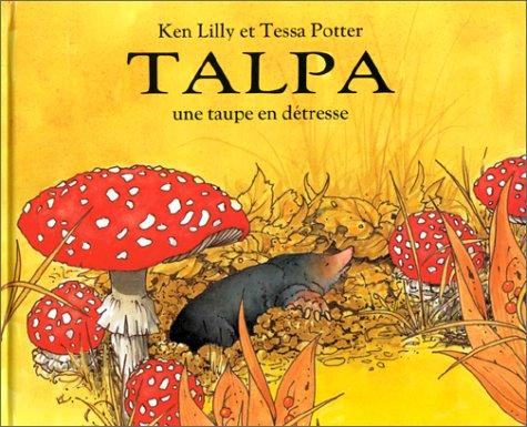 TALPA UNE TAUPE EN DÉTRESSE: LILLY KENNETH