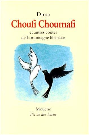 9782211050159: Choufi Choumafi : Et autres contes de la montagne libanaise