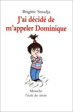 9782211051330: J'ai décidé de m'appeler Dominique