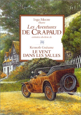 Les aventures de Crapaud: Grahame, Kenneth; Moore, Inga