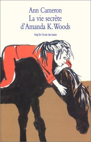 9782211051712: La Vie secrète d'Amanda K. Woods