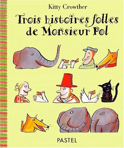 9782211052412: trois histoires folles de monsieur Pol
