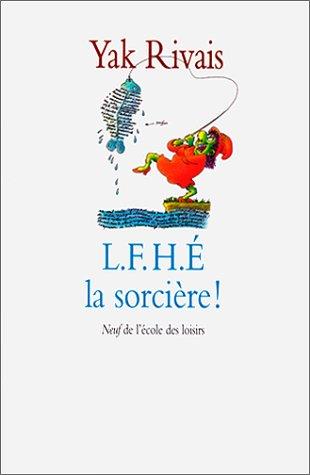 L.F.H.É. LA SORCIÈRE: RIVAIS YAK