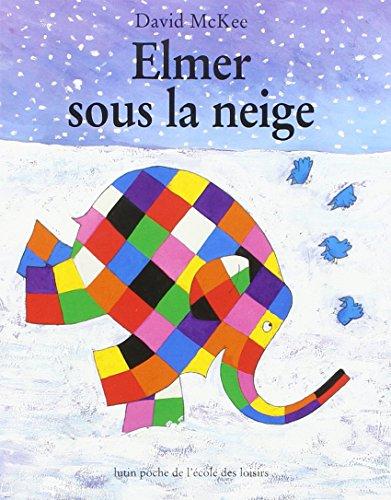 9782211052627: Elmer Sous LA Neige (French Edition)
