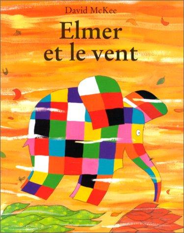 9782211052863: Elmer ET Le Vent (French Edition)