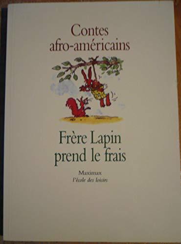 Contes afro-américains. Frères Lapin prend le frais.: SAUERWEIN, Leigh .