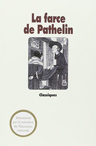 La Farce de Pathelin. Adaptation d'une farce: Farce de Ma?tre