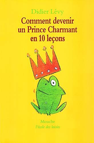 9782211054539: Comment devenir un prince charmant en 10 leçons, ou, Ma véritable histoire racontée par moi-même