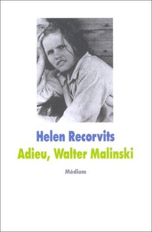 Adieu, walter malinski (French edition): Helen Recorvits