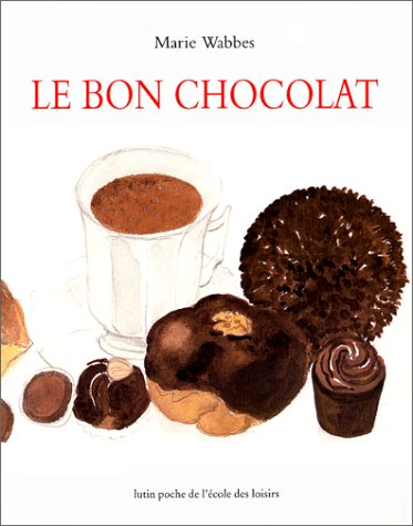 9782211055307: Le bon chocolat