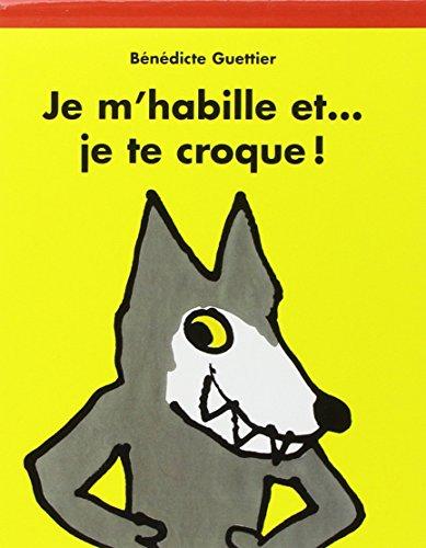 9782211055970: Je m'habille et ...je te croque (French Edition)
