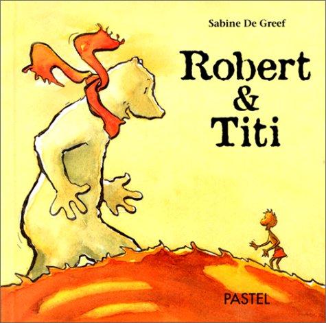 ROBERT ET TITI: GREEF SABINE DE
