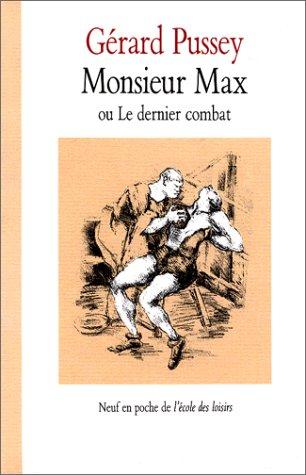 Monsieur Max, ou, Le dernier combat Pussey,: Pussey, Gerard