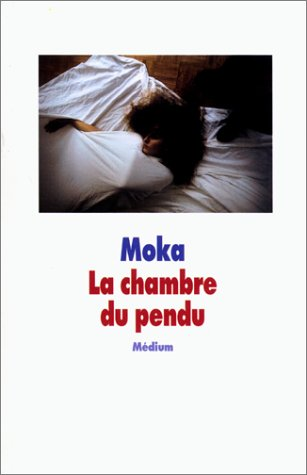 CHAMBRE DU PENDU (LA): MOKA