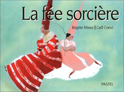 FÉE SORCIÈRE (LA): MINNE BRIGITTE
