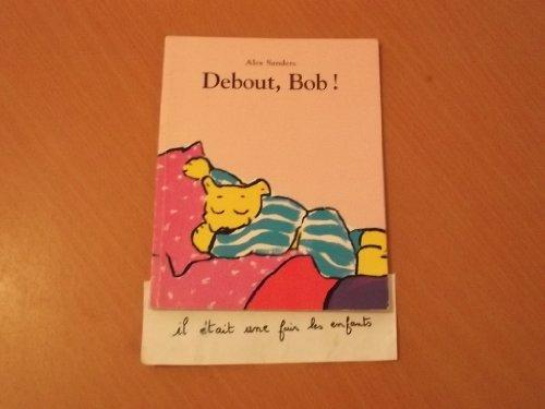 9782211058643: Debout, Bob !