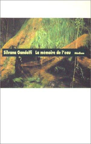 La Mémoire de l'eau (2211059775) by Gandolfi, Silvana
