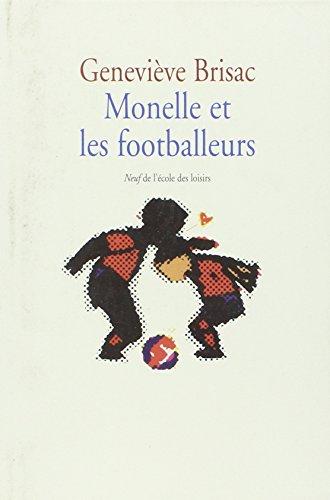 Monelle ET Les Footballeurs (French Edition): Brisac, Genevieve