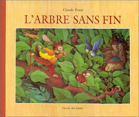 L'Arbre sans fin: Claude Ponti