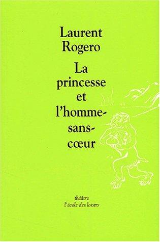 9782211062947: La Princesse et l'homme-sans-coeur (French edition)