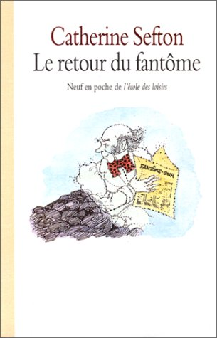 Le Retour du fantome (French Edition) (2211062997) by Catherine Sefton