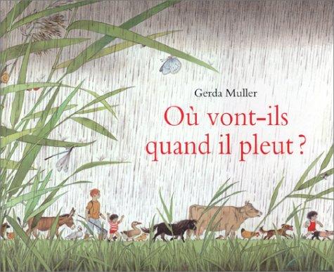 Où vont-ils quand il pleut ? (ARCHIMEDE) (9782211063265) by Muller, Gerda