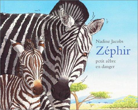 9782211063753: Zéphir, petit zèbre en danger (French Edition)