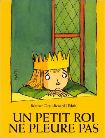 9782211064217: Un petit roi ne pleure pas