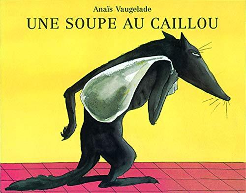 SOUPE AU CAILLOU -UNE-: VAUGELADE ANAIS