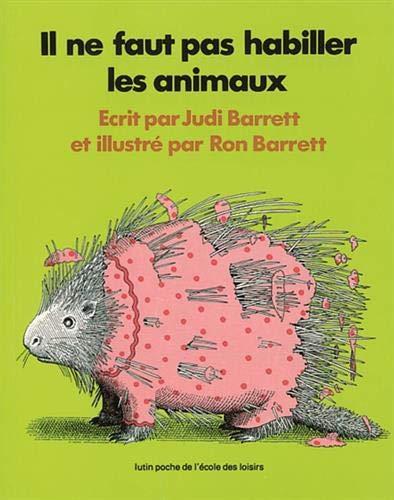 9782211065726: Il NE Faut Pas Habiller Les Animaux (French Edition)