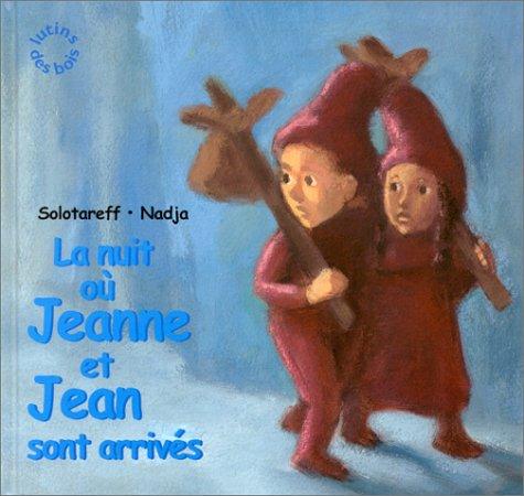 9782211065856: La Nuit où Jeanne et Jean sont arrivés