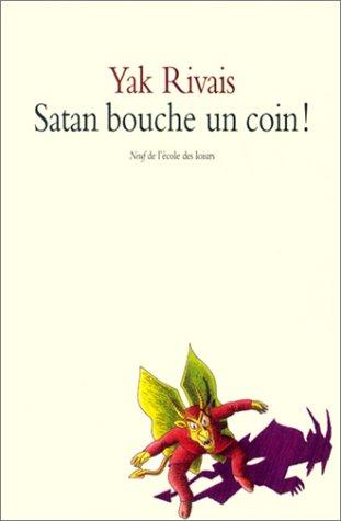 9782211066549: Satan bouche un coin !