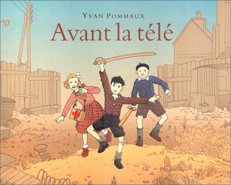 Avant la télé (French Edition): Yvan Pommaux