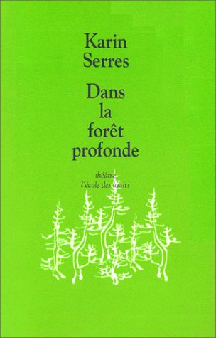 DANS LA FORÊT PROFONDE: SERRES KARIN