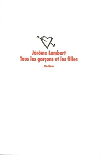 TOUS LES GARÇONS ET LES FILLES: LAMBERT JÉRÔME