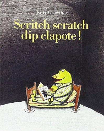 9782211068871: Scritch scratch dip clapote !