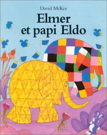 9782211068918: Elmer et papi Eldo