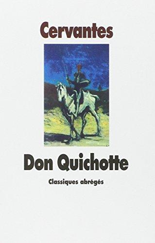 L'Ingénieux Hidalgo Don Quichotte de la Manche: Miguel de Cervantès