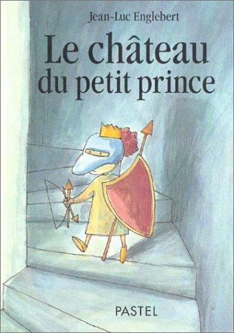 9782211069724: Le Ch�teau du petit Prince
