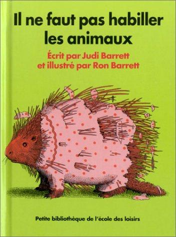 9782211069731: Il ne faut pas habiller les animaux (Petite bibliothèque)